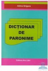 Dictionar de paronime - Adina Grigore