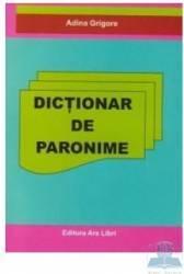 Dictionar de paronime - Adina Grigore