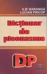 Dictionar de pleonasme - Ilie Baranga Lucian Pricop