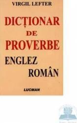 Dictionar de proverbe englez-roman - Virgil Lefter Carti