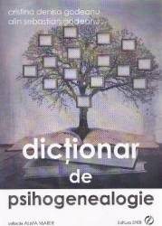 Dictionar de psihogenealogie - Cristina Denisa Godeanu