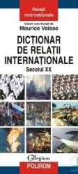 Dictionar de relatii internationale - Maurice Vaisse Carti
