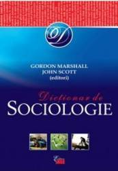 Dictionar de sociologie - Gordon Marshall John Scott