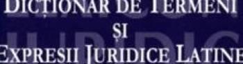 Dictionar de termini si expresii juridice latine ed.2 - Lucian Sauleanu Sebastian Raduletu Carti