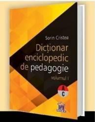 Dictionar enciclopedic de pedagogie vol.1 - Sorin Cristea