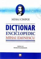 Dictionar enciclopedic Mihai Eminescu - Mihai Cimpoiu