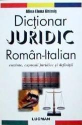 Dictionar juridic roman-italian - Alina Elena Ghimis Carti