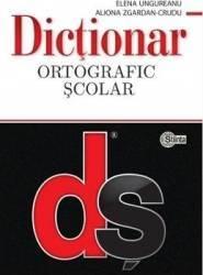 Dictionar ortografic scolar - Elena Ungureanu Aliona Zgardan-Crudu