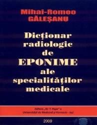 Dictionar radiologic de eponime ale specialitatilor medicale - Mihai-Romeo Galesanu
