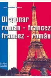 Dictionar roman-francez francez-roman - Gabriela Chirica