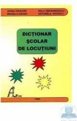 Dictionar scolar de locutiuni - Adina Grigore