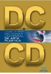 Dictionar universal de arta plastica + CD - V. Florea Gh. Szekely