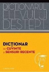 Dictionarul elevului destept Dictionar de cuvinte si sensuri recente - Andrei Danila Elena Tamba