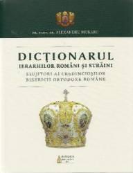 Dictionarul ierarhilor romani si straini - Alexandru Moraru