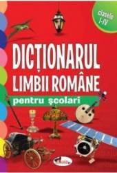 Dictionarul limbii romane pentru scolari Cls 1 - 4