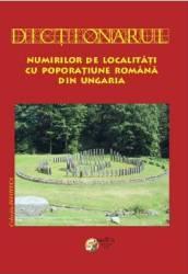 Dictionarul numirilor de localitati cu poporatiune romana din Ungaria - Silvestru Moldovan Nicolau Togan