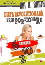Dieta revolutionara prin portionare - Ian K. Smith