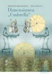 Dimensiunea Umbrella - Sebastian Reichmann Dan Stanciu