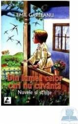 Din lumea celor care nu cuvanta - Emil Garleanu Carti