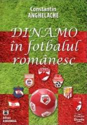 Dinamo In Fotbalul Romanesc - Constantin Anghelache Carti