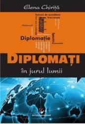 Diplomati In Jurul Lumii - Elena Chirita