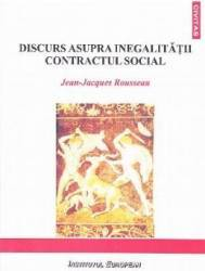 Discurs asupra inegalitatii. Contractul Social - Jean-Jacques Rousseau
