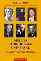 Discurs istoriografic universal - Petre Popa