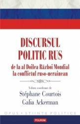 Discursul politic rus - Stephane Courtois Galia Ackerman