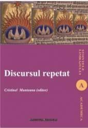 Discursul Repetat - Cristinel Munteanu