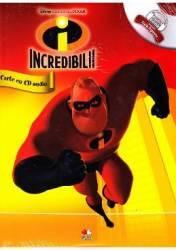 Disney - Incredibilii + CD audio Lectura Stela Popescu
