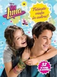 Disney - Soy Luna - Traieste viata in culori