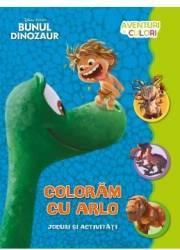 Disney Bunul Dinozaur - Coloram cu Arlo. Jocuri si activitati
