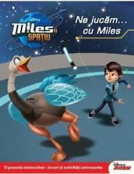 Disney Miles in spatiu - Ne jucam... cu Miles Carti
