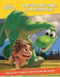 Disney Pixar - Bunul dinozaur - Cartea prieteniei si a curajului