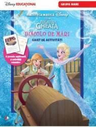Disney Regatul De Gheata - Dincolo De Mari - Caiet De Activitati Grupa Mare
