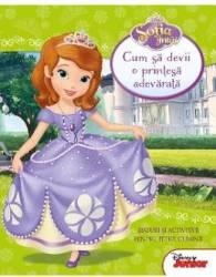 Disney Sofia Intai - Cum sa devii o printesa adevarata