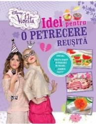 Disney Violetta - Idei Pentru O Petrecere Reusita