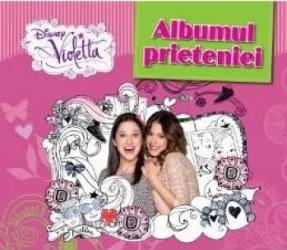 Disney Violetta. Albumul prieteniei