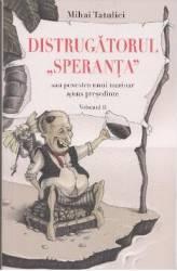 Distrugatorul Speranta sau povestea unui marinar ajuns presedinte. Vol. 2 - Mihai Tatulici