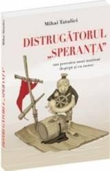 Distrugatorul Speranta sau povestea unui marinar destept si cu noroc - Mihai Tatulici