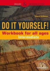 Do It Yourself Workbook for all ages. Intermediate - Steluta Istratescu