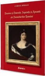 Doamne si domnite Jupanite si amante ale domnitorilor romani - Cornel Birsan