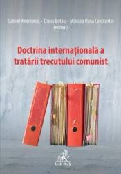 Doctrina internationala a tratarii trecutului comunist - Gabriel Andreescu Diana Botau