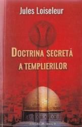 Doctrina secreta a Templierilor - Jules Loiseleur title=Doctrina secreta a Templierilor - Jules Loiseleur
