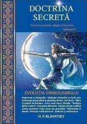 Doctrina secreta Vol.2 Evolutia simbolismului - H.P. Blavatsky