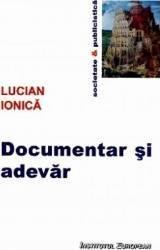 Documentar si adevar - Lucian Ionica