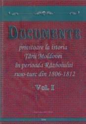 Documente privitoare la istoria Tarii Moldovei 1806-1812. Vol.1 Carti