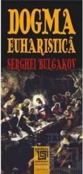 Dogma euharistica - Serghei Bulgakov title=Dogma euharistica - Serghei Bulgakov