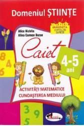 Domeniul stiinte caiet 4-5 ani - Alice Nichita Alina Carmen Bozon