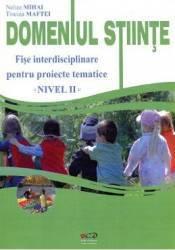 Domeniul Stiinte Nivelul Ii - Fise - Nelica Mihai Tincuta Maftei